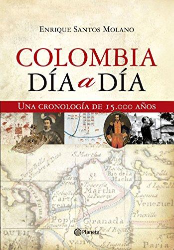 Colombia dia a dia por ENRIQUE  SANTOS MOLANO