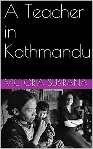 A Teacher in Kathmandu (English Edition)