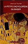 La Petite Encyclopédie du Baiser par Tournier