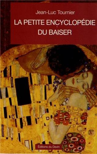 La Petite Encyclopédie du Baiser par Jean-Luc Tournier