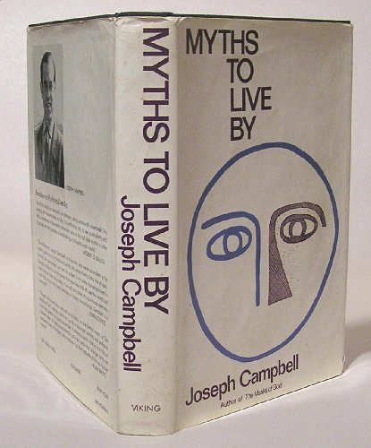 Myths to Live by by Campbell, Joseph (1972) Hardcover