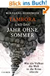 Tambora und das Jahr ohne Sommer: Wie...