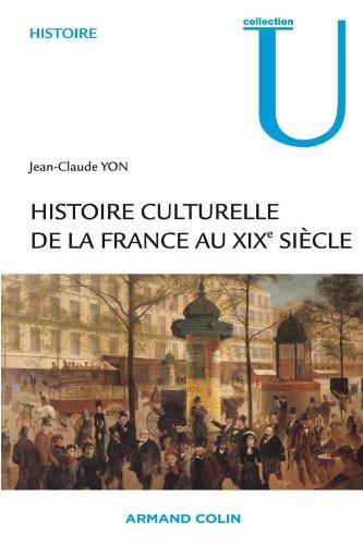 Histoire culturelle de la France au XIXe siècle par Jean-Claude Yon