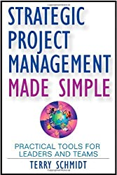 Strategic Project Management Made Simple: Practical Tools for Leaders and Teams by Terry Schmidt (2009-02-09)