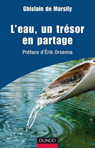 L'eau, un trsor en partage: Prface d'Erik Orsenna