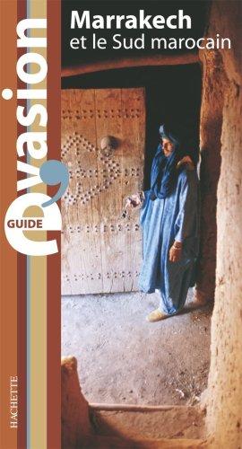 Marrakech et le Sud marocain par Annie Crouzet