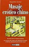 Masaje erótico chino: Los puntos del cuerpo para despertar el deseo y disfrutar plenamente de la...