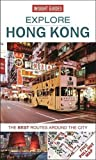 Insight Guides: Explore Hong Kong: The best routes around the city (Insight Explore Guides)