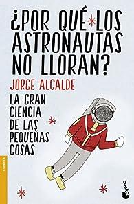 ¿Por qué los astronautas no lloran? par Jorge Alcalde