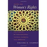 States & Women′s Rights – The Making of Postcolonial Tunisia, Algeria & Morocco