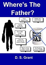 Where's the Father?: How Important is a Father to the Well-Being and Happiness of a Person?