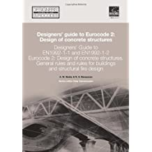 Designers' Guide to EN 1992-1-1 Eurocode 2: Design of Concrete Structures (common rules for buildings and civil engineering structures.): Design of ... Eurocode 2 (Designers' Guide to Eurocodes)