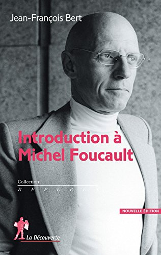 Introduction à Michel Foucault par Jean-François BERT