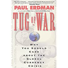 [(Tug of War : Why You Should Care about the Global Currency Crisis)] [By (author) Paul Emil Erdman] published on (October, 1997)