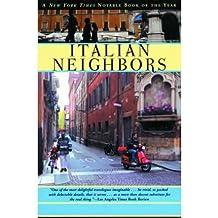 [(Italian Neighbors)] [Author: Tim Parks] published on (October, 2003)