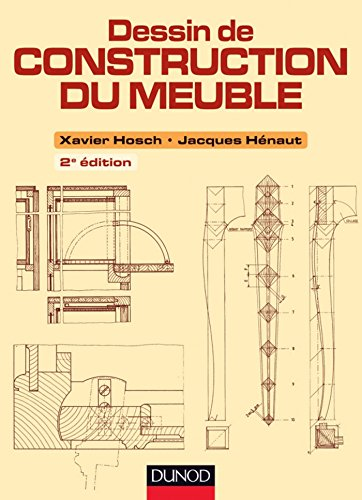 Dessin de construction du meuble - 2e ed. (Hors Collection)