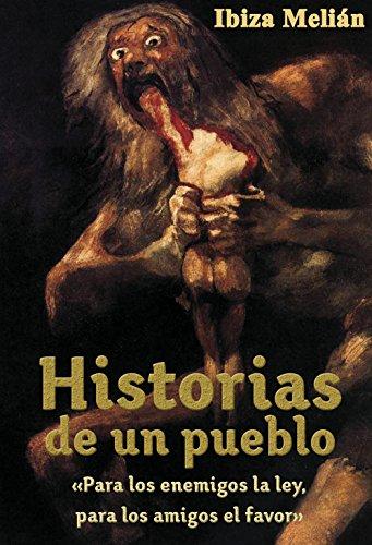 Historias de un pueblo: «Para los enemigos la ley, para los amigos el favor». por Ibiza Melián