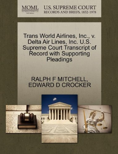 trans-world-airlines-inc-v-delta-air-lines-inc-us-supreme-court-transcript-of-record-with-supporting