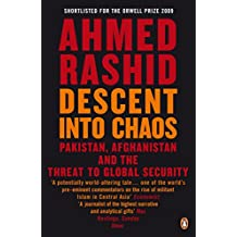 Descent into Chaos: Pakistan, Afghanistan and the threat to global security