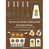 Recettes de Cuisine Traditionnelle de Viande de Veau (La cuisine d'Auguste Escoffier t. 12)