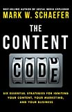 The Content Code: Six essential strategies to ignite your content, your marketing, and your business (English Edition)
