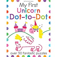 My First Unicorn Dot-To-Dot: Over 50 Fantastic Puzzles (My First Activity Books)