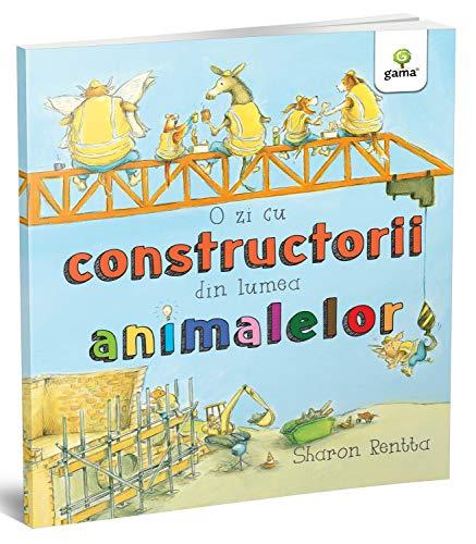 O zi cu constructorii din lumea animalelor - O ZI ÎN LUMEA ANIMALELOR par Sharon Rentta,-