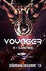 Voyager, tome 2 : Confins par Desienne