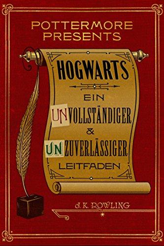 Hogwarts: Ein unvollständiger und unzuverlässiger Leitfaden (Kindle Single) (Pottermore Presents - Deutsch) von [Rowling, J.K.]
