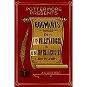 Hogwarts: Ein unvollständiger und unzuverlässiger Leitfaden (Kindle Single) (Pottermore Presents - Deutsch)