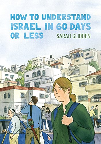 How to Understand Israel in 60 Days or Less por Sarah Glidden