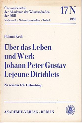 Über das Leben und Werk Johann Peter Gustav Lejeune Dirichlets, Zu seinem 175. Geburtstag.