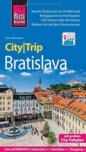 Reise Know-How CityTrip Bratislava / Pressburg: Reiseführer mit Stadtplan und kostenloser Web-App