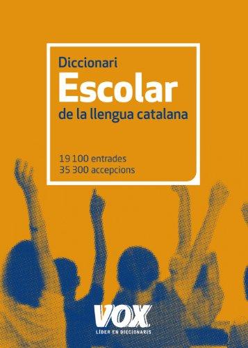 Diccionari Escolar de la Llengua Catalana (Vox - Lengua Catalana - Diccionarios Generales) por Larousse Editorial