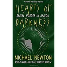 Hearts of Darkness: Encyclopedia of African Serial Killers: Volume 2 (World Serial Killers by Country)