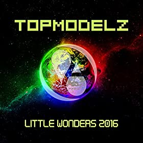 Topmodelz-Little Wonders 2016