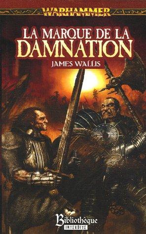 La marque de la damnation : Le cycle de la marque du chaos par James Wallis