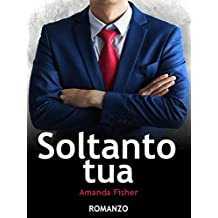 Soltanto tua (Italian Edition)