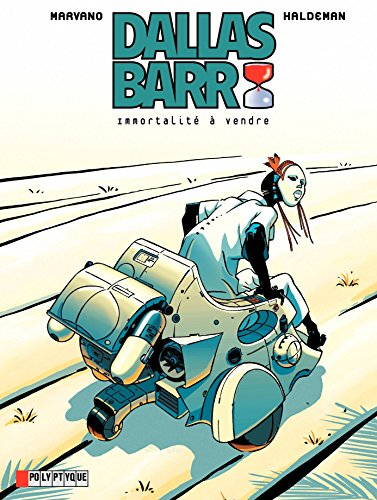 Dallas Barr- Tome 1 - Immortalité à vendre (Dallas Barr (Lombard)) par Joe Haldeman, Haldeman