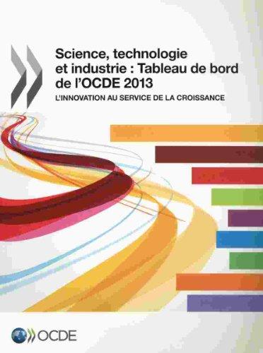 Science, technologie et industrie : tableau de bord de l'OCDE 2013 : L'innovation au service de la croissance