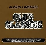 Songtexte von Alison Limerick - Club Classics
