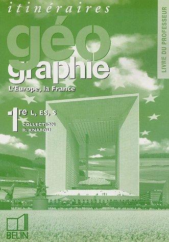 Itinéraires Géographie 1e L, ES, S Livre du Professeur : L'Europe, la France