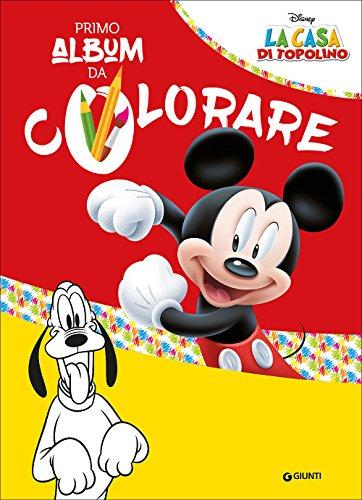 La casa di topolino. il mio primo album da colorare: 1