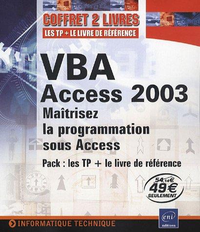 VBA Access 2003 : Maîtriser la programmation sous Access Pack : les TP + le livre de référence
