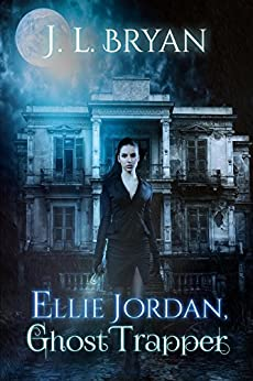 Ellie Jordan, Ghost Trapper (English Edition) van [Bryan, JL]