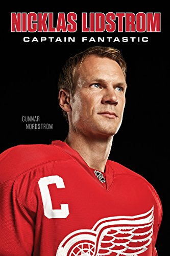 Nicklas Lidstrom: Captain Fantastic