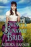 Loving a Runaway Bride: A Historical Western Romance Book