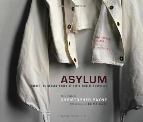Asylum: Inside the Closed World of State Mental Hospitals