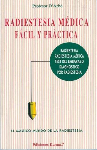 Radiestesia medica facil y practica por D' Arbo