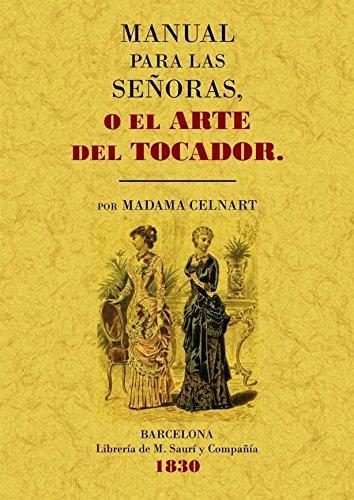 Descargar Libro Manual para las señoras o el arte del tocador de Elisabeth Bayle-Mouillard